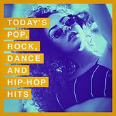 Today's Pop, Rock, Dance and Hip-Hop Hits by Various Artists