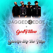 Bunkin' like the Trap by Jagged Edge