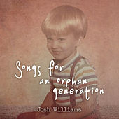Songs for an Orphan Generation de Josh Williams
