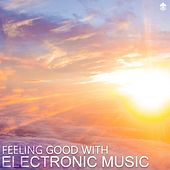 Feeling Good with Electronic Music by Various Artists