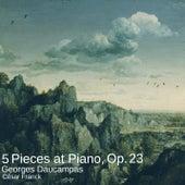 5 Pieces at Piano, Op. 23 von Georges Daucampas