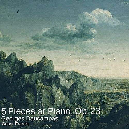 5 Pieces at Piano, Op. 23 von Georges Daucampas