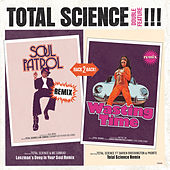 Soul Patrol (Lenzman Deep In Your Soul Remix) / Wasting Time (Total Science Remix) by Total Science
