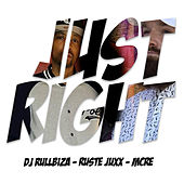 Just Right by DJ Rullbiza