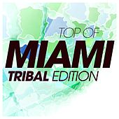 Top of Miami Tribal Edition de Various Artists