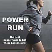 Power Run (The Best EDM Dance Tunes to Get Those Legs Moving!) & DJ Mix von Various Artists