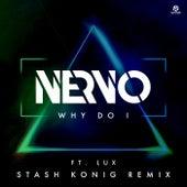 Why Do I (Stash Konig Remix) von Nervo