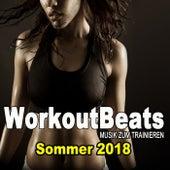 Workoutbeats - Musik Zum Trainieren (Sommer 2018) & DJ Mix (Die Besten Musik Für Aerobics, Pumpin' Cardio Power, Plyo, Exercise, Steps, Barré, Curves, Sculpting, Abs, Butt, Lean, Twerk, Slim Down Fitness Workout) von Various Artists