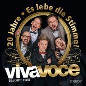 20 Jahre - Es lebe die Stimme! by VIVA VOCE die a cappella Band