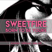 Born To Be Yours by Sweetfire
