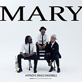 Mary by Hypnotic Brass Ensemble