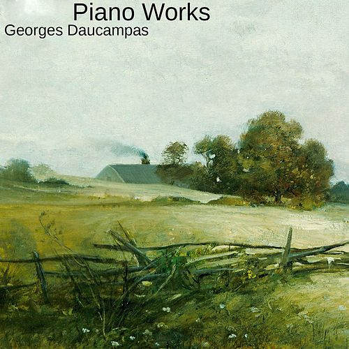 Piano Works von Georges Daucampas