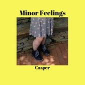 Minor Feelings von Casper