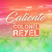 Caliente de Colonel Reyel