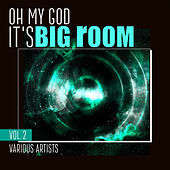 Oh My God It's Big Room, Vol. 2 - EP by Various Artists