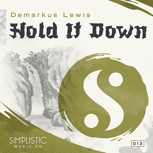 Hold It Down by Demarkus Lewis