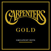 Gold - Greatest Hits by Carpenters