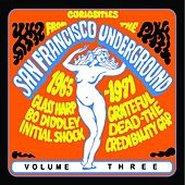 Curiosities From The San Francisco Underground, Volume Three (Live Radio Broadcast) by Various Artists