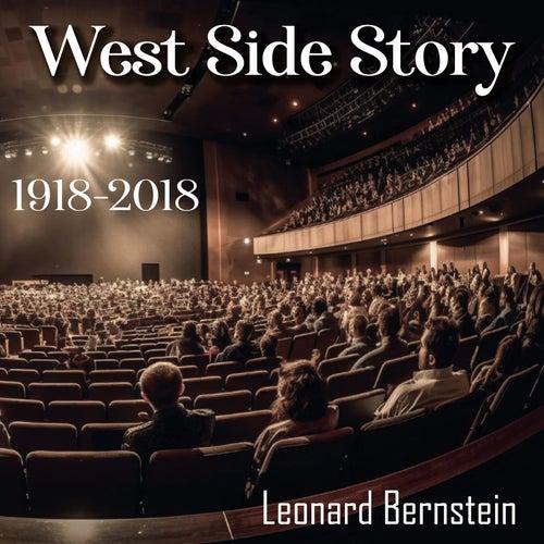 Leonard Bernstein (1918-2018) (West Side Story) by Leonard Bernstein