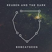 Bobcaygeon de Reuben And The Dark
