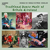 Traditional Dance Music of Britain & Ireland by Various Artists