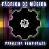 Fábrica de Música - Primeira Temporada de Felipe Santos