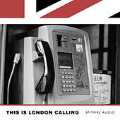 Spitfire Audio: This Is London Calling by Various Artists