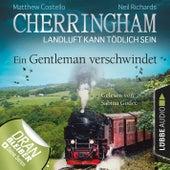 Cherringham - Landluft kann tödlich sein, Folge 30: Ein Gentleman verschwindet von Matthew Costello, Neil Richards