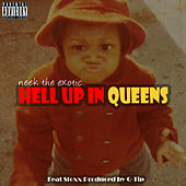 Hell up in Queens de Neek The Exotic
