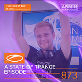 A State Of Trance Episode 873 (+XXL Guest Mix: Estiva) by Various Artists