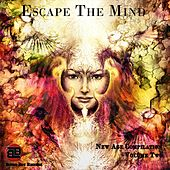 Escape the Mind, Vol. Two by Various Artists