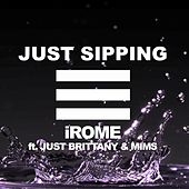 Just Sippin (feat. Just Brittany & Mims) by I Rome