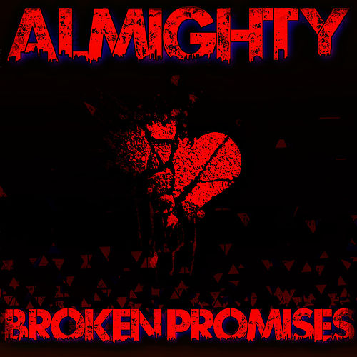 Broken Promises by Almighty