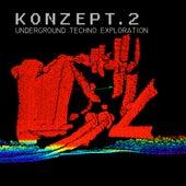 Konzept.2 (Underground Techno Exploration) by Various Artists
