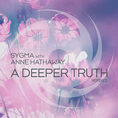 A Deeper Truth (Remixes) by Sygma