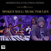 Spoken Soul: Music For Life by Kendrick Dial