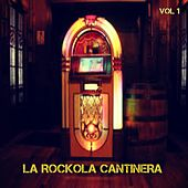 La Rockola Cantinera, Vol. 1 by Various Artists