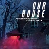 Our House (Original Motion Picture Soundtrack) fra Mark Korven