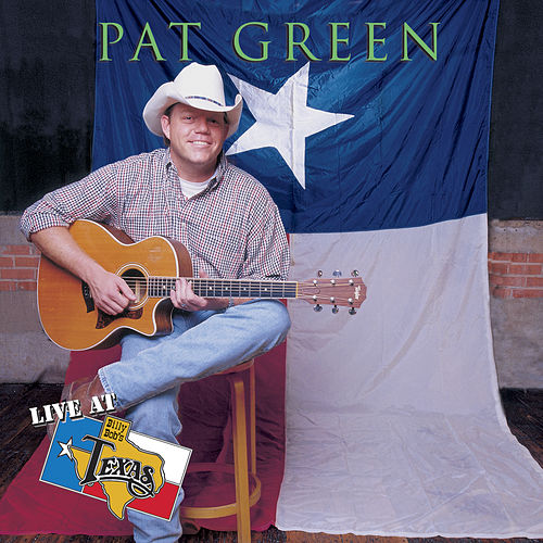 Live At Billy Bob's Texas by Pat Green
