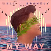 My Way by Well Brandly