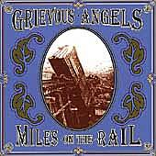 Miles On The Rail by Grievous Angels