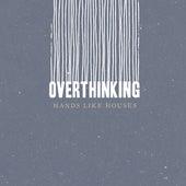 Overthinking de Hands Like Houses