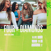 Name On It (Tough Love Remix) von Four Of Diamonds