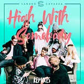 High With Somebody (Remixes) by Sandro Cavazza