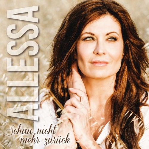 Schau nicht mehr zurück von Allessa