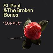 Convex de St. Paul & The Broken Bones