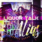 Liquor Talk de Alias