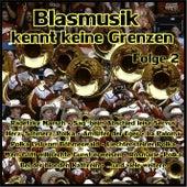 Blasmusik kennt keine Grenzen, Folge 2 von Various Artists
