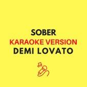 Sober (Originally by Demi Lovato - Karaoke Version) by JMKaraoke