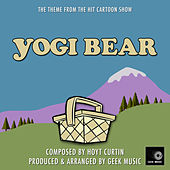 The Yogi Bear Show - Main Theme by Geek Music